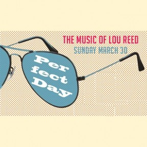 Music: ardenland presents Perfect Day, The Music of Lou Reed