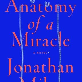 "Signing & Reading of ""Anatomy of a Miracle"" by Jonathan Miles"