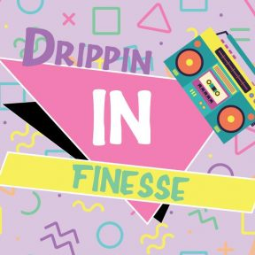 Drippin' in Finesse: A 90s Party