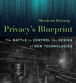 """Signing & Reading of """"Privacy's Blueprint: The Battle to Control the Design of New Technologies"""" by Woodrow Hartzog"""